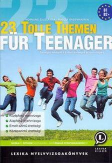 Hornung Zsuzsanna-Rudolf Radenhausen - 23 Tolle Themen für Teenager - Társalgási felkészítő a szóbeli érettségire és nyelvvizsgára - 2. kiadás