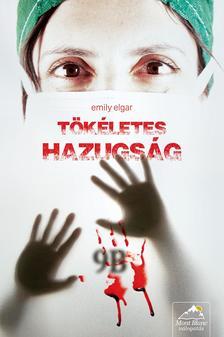 Emily Elgar - Tökéletes hazugság