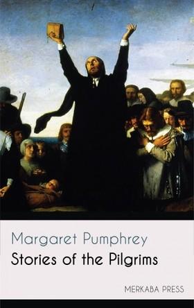 Pumphrey Margaret - Stories of the Pilgrims [eKönyv: epub, mobi]
