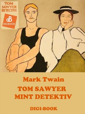 Mark Twain - Tom Sawyer mint detektív [eKönyv: epub, mobi]