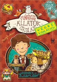 Margit Auer - Mágikus állatok iskolája Végre vakáció! 3. kötet Henry és Leander