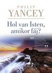 Philip Yancey - Hol van Isten, amikor fáj? [eKönyv: epub, mobi]