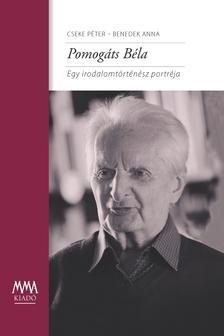 Cseke Péter - Benedek Anna - Pomogáts Béla