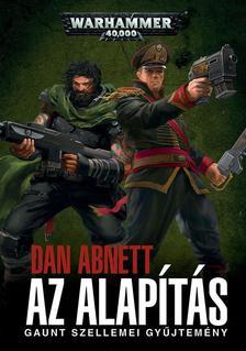 Dan Abnett - Az Alapítás