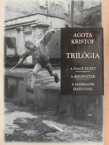 Agota Kristof - Trilógia [antikvár]