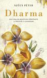 Szűcs Péter - Dharma - Egy család regényes története a Tiszától a Gangeszig