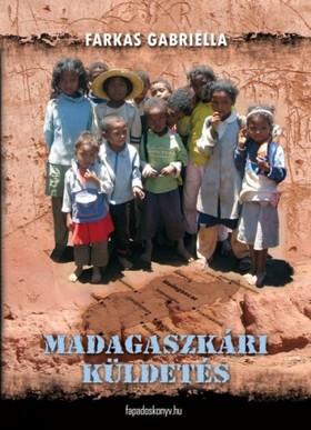 Farkas Gabriella - Madagaszkári küldetés [eKönyv: epub, mobi]