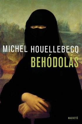 Michel Houellebecq - Behódolás [eKönyv: epub, mobi]