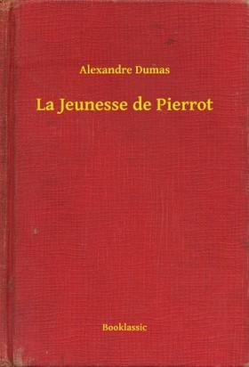 Alexandre DUMAS - La Jeunesse de Pierrot [eKönyv: epub, mobi]