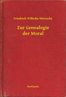 Friedrich Nietzsche - Zur Genealogie der Moral [eKönyv: epub, mobi]