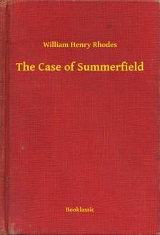 Rhodes William Henry - The Case of Summerfield [eKönyv: epub, mobi]