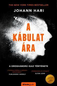 Johann Hari - A kábulat ára - New York Time bestseller