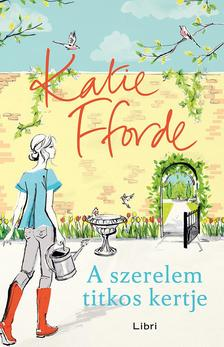 Katie Fforde - A szerelem titkos kertje
