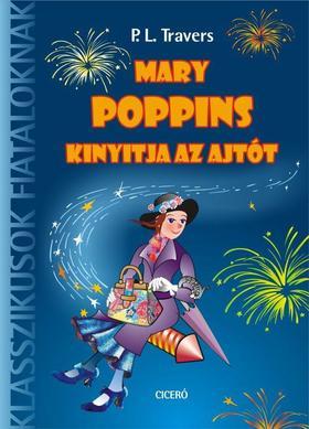 Pamela Lyndon Travers - Mary Poppins kinyitja az ajtót - Klasszikusok fiataloknak