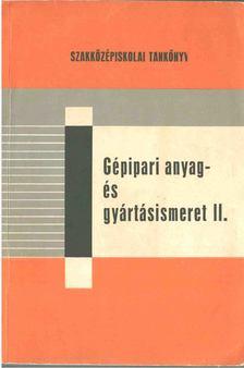 Rudas János - Gépipari anyag- és gyártásismeret II. [antikvár]