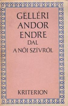Gelléri Andor Endre - Dal a női szívről [antikvár]
