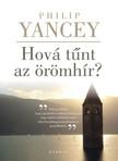 Philip Yancey - Hová tűnt az örömhír? [eKönyv: epub, mobi]