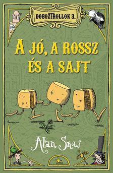 Alan Snow - A jó, a rossz és a sajt [antikvár]