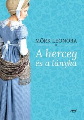 Mörk Leonóra - A herceg és a lányka [eKönyv: epub, mobi]