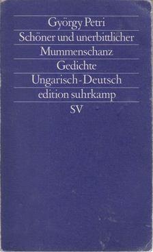 Petri György - Schöner und unerbittlicher Mummenschanz [antikvár]