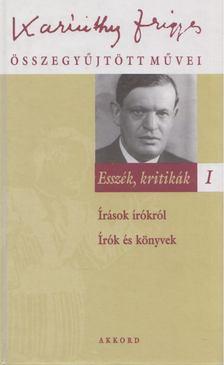 Karinthy Frigyes - Esszék, kritikák I. [antikvár]