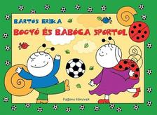 Bartos Erika - Bogyó és Babóca sportol