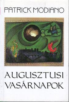 Patrick Modiano - Augusztusi vasárnapok [antikvár]