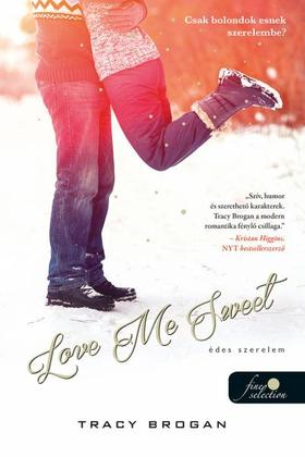 Tracy Brogan - Love Me Sweet - Édes szerelem (Bell Harbor 3.)