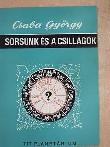 Csaba György - Sorsunk és a csillagok [antikvár]