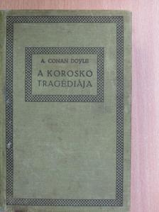 A. Conan Doyle - A Korosko tragédiája [antikvár]