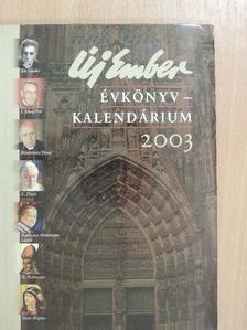 Bodnár Dániel - Új Ember Évkönyv-Kalendárium 2003. [antikvár]