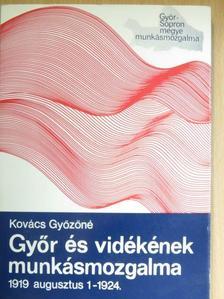Kovács Győzőné - Győr és vidékének munkásmozgalma 1919. augusztus 1-1924. [antikvár]