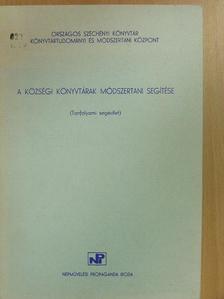 Balogh Ferencné - A községi könyvtárak módszertani segítése [antikvár]