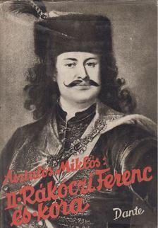 Asztalos Miklós - II. Rákóczi Ferenc és kora [antikvár]