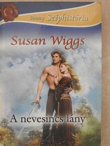 Susan Wiggs - A nevesincs lány [antikvár]