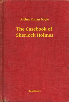 Arthur Conan Doyle - The Casebook of Sherlock Holmes [eKönyv: epub, mobi]