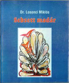 LOSONCI MIKLÓS - Sebzett madár [antikvár]