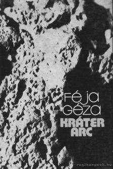FÉJA GÉZA - Kráter arc [antikvár]