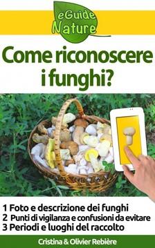 Olivier Rebiere Cristina Rebiere, - Come riconoscere i funghi? [eKönyv: epub, mobi]