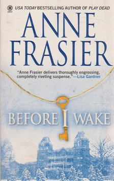 Anne Frasier - Before I Wake [antikvár]