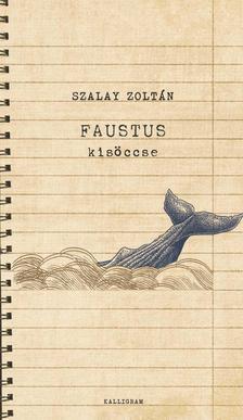Szalay Zoltán - Faustus kisöccse