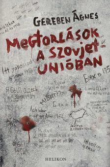 Gereben Ágnes - Megtorlások a Szovjetunióban [antikvár]