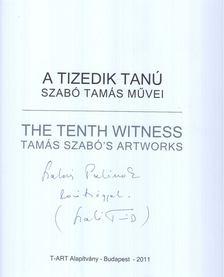 Szabó Tamás - A tizedik tanú (dedikált) [antikvár]