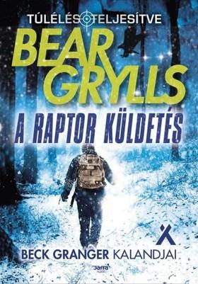 Bear Grylls - A raptor küldetés [eKönyv: epub, mobi]
