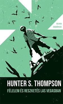 Hunter S. Thompson - Félelem és reszketés Las Vegasban