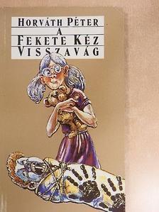 Horváth Péter - A Fekete Kéz visszavág [antikvár]