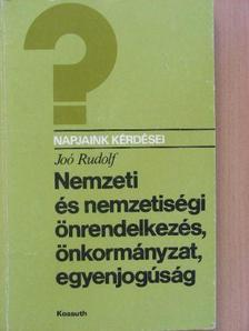 Joó Rudolf - Nemzeti és nemzetiségi önrendelkezés, önkormányzat, egyenjogúság [antikvár]