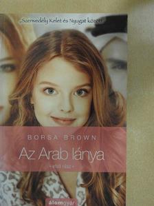 Borsa Brown - Az Arab lánya 1. [antikvár]
