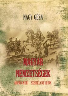Nagy Géza - Magyar nemzetségek Árpád-kori személyneveink