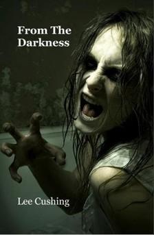 Cushing Lee - From The Darkness [eKönyv: epub, mobi]